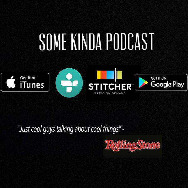 Some Kinda Podcast